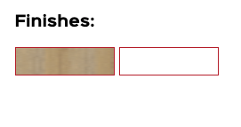 Finishes: Natural Oak or Natural White